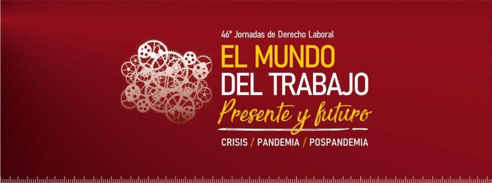 Jornadas 2020: «El mundo del trabajo. Presente y futuro. Crisis. Pandemia. Pospandemia»